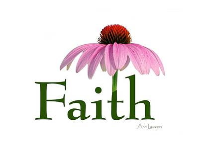 Faith Coneflower Shirt Poster by Ann Lauwers