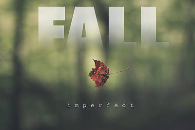 Fall Imperfect Poster by Shane Holsclaw