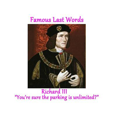 Famous Last Words - Richard IIi Poster by Philip Ralley