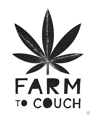 Farm To Couch Black And White- Cannabis Art By Linda Woods Poster