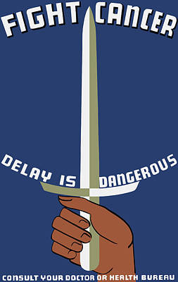 Fight Cancer - Delay Is Dangerous Poster by War Is Hell Store