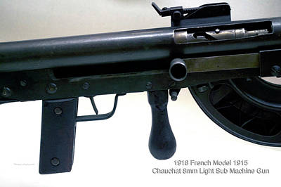 Firearms Military 1918 French Model 1915 Chauchat 8mm Light Sub Machine Gun Poster by Thomas Woolworth