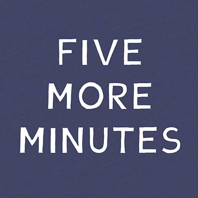 Five More Minutes Navy- Art By Linda Woods Poster