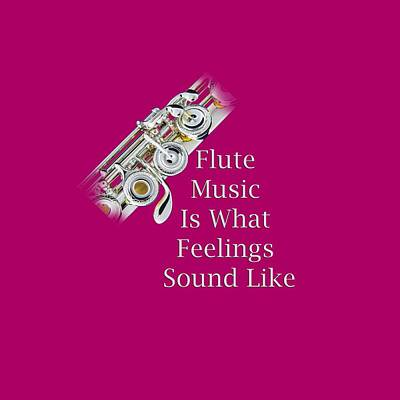 Flute Is What Feelings Sound Like 5573.02 Poster by M K  Miller