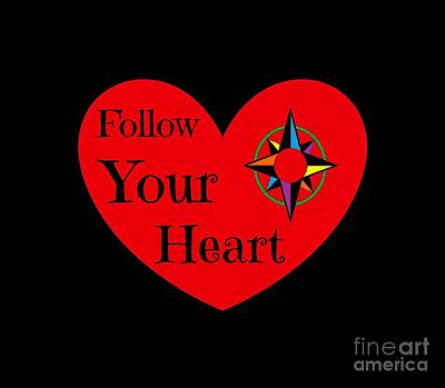 Follow Your Heart 2016 Poster by Padre Art