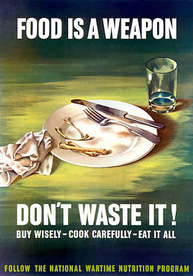 Food Is A Weapon -- Ww2 Propaganda Poster by War Is Hell Store