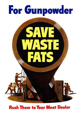 For Gunpowder Save Waste Fats Poster by War Is Hell Store