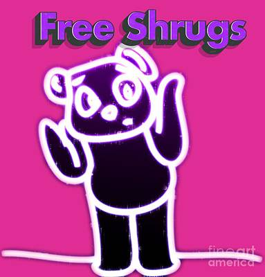 Free Shrugs  Poster by Humorous Quotes