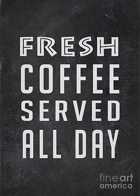 Fresh Coffee Served All Day Poster by Edward Fielding