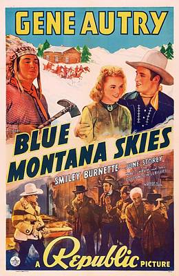 Gene Autry In Blue Montana Skies 1939 Poster by Mountain Dreams