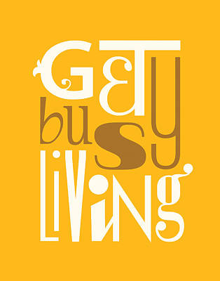 Get Busy Living Poster by Megan Romo