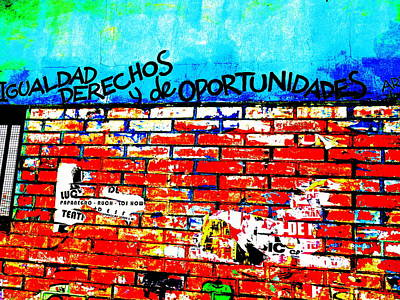 Give Us Equal Rights And Opportunities ...on Santiago Walls Poster by Funkpix Photo Hunter