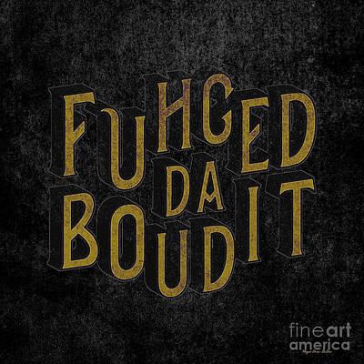 Poster featuring the digital art Goldblack Fuhgeddaboudit by Megan Dirsa-DuBois