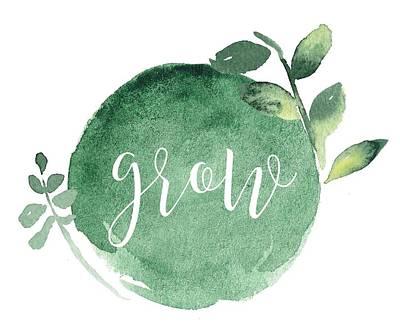 Grow Poster by Nancy Ingersoll