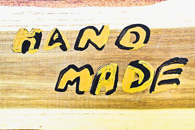 Hand Made Sign Poster by Tom Gowanlock
