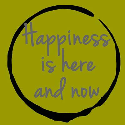 Happiness Is Here And Now Poster by Julie Niemela