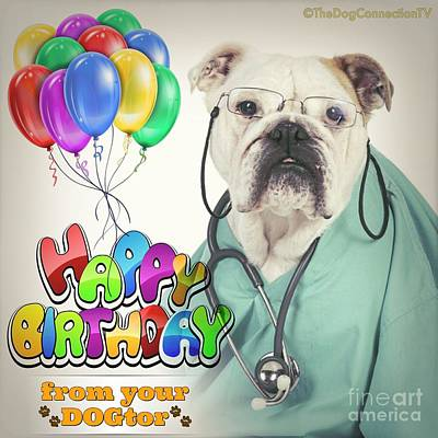 Poster featuring the digital art Happy Birthday From Your Dogtor by Kathy Tarochione