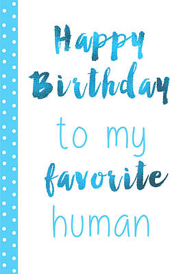 Happy Birthday To My Favorite Human Poster