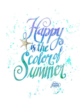 Happy Is The Color Of Summer  By Jan Marvin Poster by Jan Marvin
