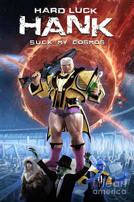 Hard Luck Hank--suck My Cosmos Poster