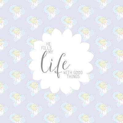 He Fills My Life With Good Things Poster by Precious Moments