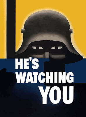 He's Watching You - Ww2 Poster by War Is Hell Store