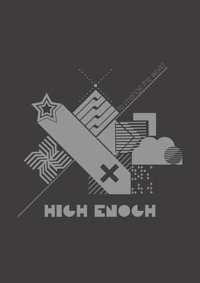 High Enough Monochrome Poster by BONB Creative