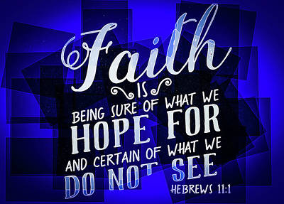 Hisworks Godart Hebrews 11 1 The Truth Bible Art Poster by Reid Callaway