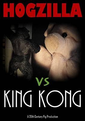 Hogzilla Vs King Kong Poster by Piggy