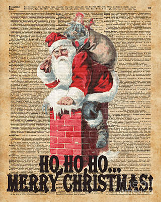 Ho,ho Merry Chirstmas Santa Claus In Chimney Dictionary Art Poster by Jacob Kuch