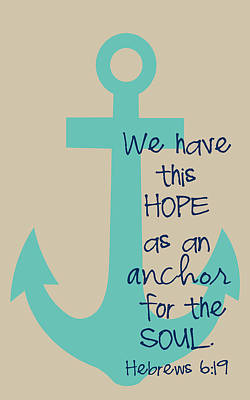 Hope Is An Anchor Poster by Nancy Ingersoll