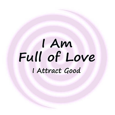 I Am Full Of Love Poster by I Attract Good