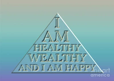 I Am Healthy, Wealthy And I Am Happy Poster by Beverley Brown