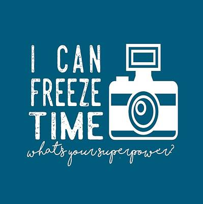 Poster featuring the photograph I Can Freeze Time by Heather Applegate