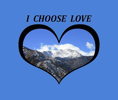 I Chose Love With Pikes Peak And Manitou Incline In A Heart Poster