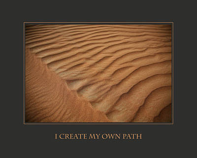 I Create My Own Path Poster by Donna Corless