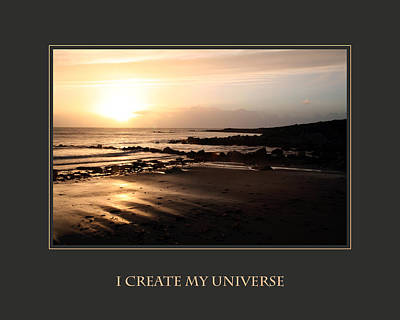 I Create My Universe Poster by Donna Corless