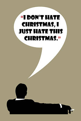I Don't Hate Christmas - Mad Men Poster Don Draper Quote Poster