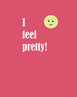 I Feel Pretty Poster by Laura Greco