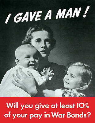 I Gave A Man - Ww2 Poster