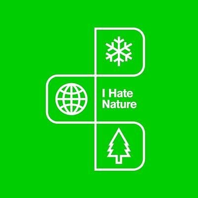 I Hate Nature Poster by Mike Lopez