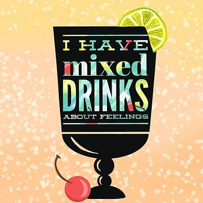 I Have Mixed Drinks About Feelings Poster by Little Bunny Sunshine