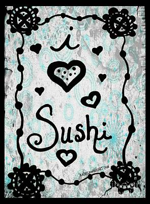 Poster featuring the drawing I Heart Sushi by Rachel Maynard