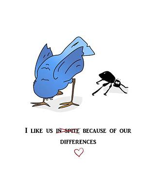 I Like Us Because Of Our Differences Poster by Jeeby Me