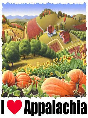 I Love Appalachia - Appalachian Pumpkin Patch - Rural Farm Landscape Poster by Walt Curlee