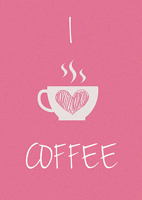 I Love Coffee Poster by Mark Rogan