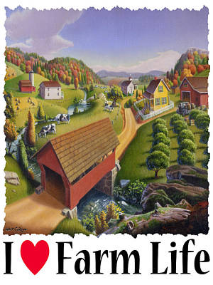 I Love Farm - Appalachian Covered Bridge - Rural Farm Landscape Poster by Walt Curlee