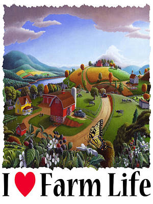 I Love Farm Life - Appalachian Blackberry Patch - Rural Farm Landscape Poster by Walt Curlee