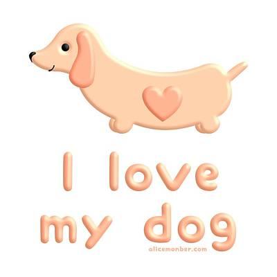 I Love My Dachshund Dog Poster