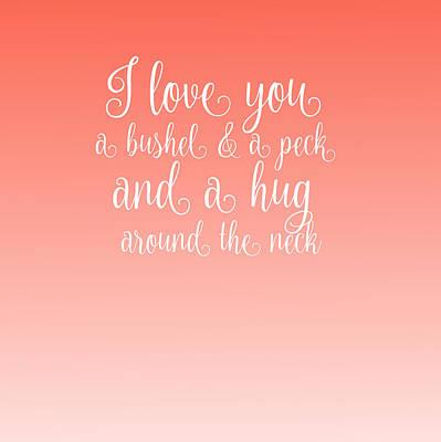 I Love You A Bushel And A Peck Poster
